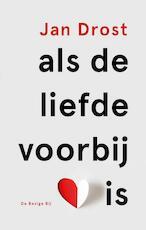 Als de liefde voorbij is - Jan Drost (ISBN 9789023475002)