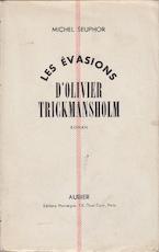 Les évasions d'Olivier Trickmansholm - Michel Seuphor
