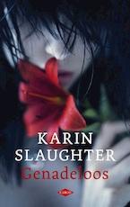 Genadeloos - Karin Slaughter, Aaffiena Lenting, Ineke Lenting (ISBN 9789023469964)