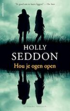 Hou je ogen open - Holly Seddon (ISBN 9789026339233)