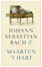 Johann Sebastian Bach - Maarten 't Hart (ISBN 9789029524186)