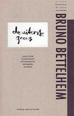 De uiterste grens - Bruno Bettelheim, Jaap van Heerden, Karin Spaink (ISBN 9789066170766)
