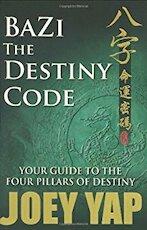 Bazi the Destiny Code - Joey Yap (ISBN 9789833332014)
