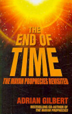 The End of Time - Adrian Geoffrey Gilbert (ISBN 9781845962609)
