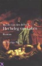 Het beleg van Laken - Walter Van Den Broeck (ISBN 9789023432609)