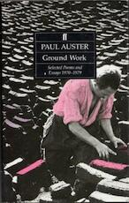 Ground Work: Selected Poems and Essays, 1970-79 - Paul Auster (ISBN 9780571141531)