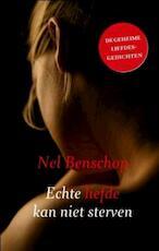 Echte liefde kan niet sterven - Nel Benschop (ISBN 9789043518017)