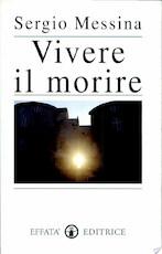 Vivere il morire - Sergio Messina (ISBN 9788886617499)