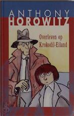 Overleven op krokodil - eiland - A. Horowitz (ISBN 9789072103970)