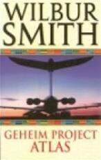 Geheim project Atlas - Wilbur Smith (ISBN 9789022527856)