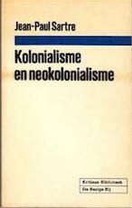 Kolonialisme en neokolonialisme - Jean-Paul Sartre (ISBN 9789023412113)