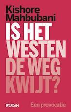 Is het Westen de weg kwijt? - Kishore Mahbubani (ISBN 9789046824191)