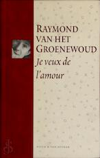 Je veux de l'amour [+ CD] - Raymond van Het Groenewoud (ISBN 9789038845531)