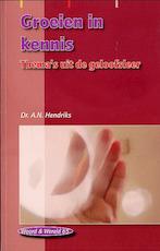 Groeien in kennis - A.N. Hendriks (ISBN 9789050460620)