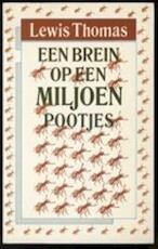 Een brein op een miljoen pootjes - Lewis Thomas, Midas Dekkers (ISBN 9789025466510)