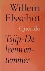 Tsjip ; De leeuwentemmer - Willem Elsschot