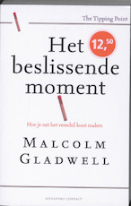 Beslissende moment - Malcolm Gladwell (ISBN 9789025432690)