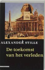De toekomst van het verleden - Alexander Stille (ISBN 9789045005232)