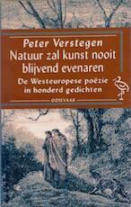 Natuur zal kunst nooit blijvend evenaren - Peter Verstegen (ISBN 9789057130267)