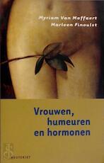 Vrouwen, humeuren en hormonen - Myriam Van Moffaert, Marleen Finoulst (ISBN 9789052405896)