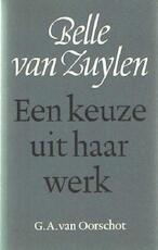 Belle van Zuylen ( Isabelle Charriere: Een keuze uit haar werk - Belle van Zuylen, Pierre H. Dubois, Simone Dubois-de Bruyn (ISBN 9789028204805)