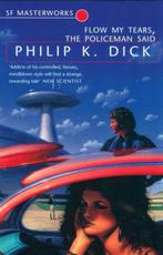 The flow my tears, the policeman said - Philip K. Dick (ISBN 9781407233758)