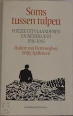 Soms tussen tulpen - Hubert van Herreweghen, Willy Spillebeen (ISBN 9789063063573)