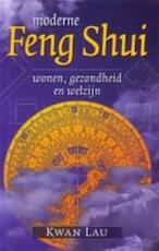 Moderne feng shui - Kwan Lau, Barbara de Buma-de Groot (ISBN 9789038906102)