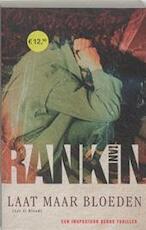 Laat maar bloeden - Ian Rankin (ISBN 9789024554379)