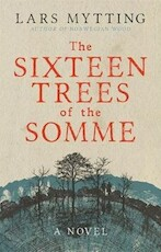 The Sixteen Trees of the Somme - Lars Mytting (ISBN 9780857056047)