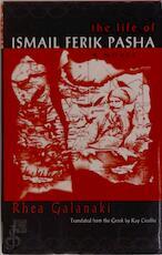 The Life of Ismail Ferik Pasha - Rea Galanakē, Rea Galanake (ISBN 9789231032165)