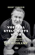 Voetbal stelt niets voor - Geert Vermeir (ISBN 9789460416170)