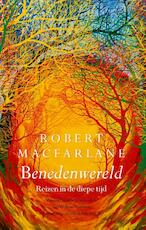 Benedenwereld - Robert Macfarlane (ISBN 9789025309893)