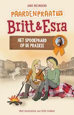 Britt en Esra - Het spookpaard op de prairie