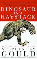 Dinosaur in a haystack - Stephen Jay Gould (ISBN 9780224044721)