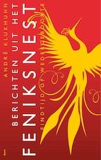 Berichten uit het feniksnest - André Klukhuhn (ISBN 9789024422517)