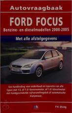 Ford Focus benzine/diesel 2000-2005 - P.H. Olving, Olving (ISBN 9789021545295)