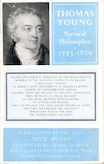 Thomas Young, Natural Philosopher, 1773-1829 - Alexander Wood, Frank Oldham