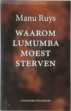 Waarom Lumumba moest sterven