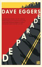 De parade - Dave Eggers (ISBN 9789048848928)