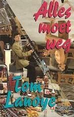 Alles moet weg - Tom Lanoye (ISBN 9789035112841)