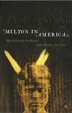 Milton in America - Peter Ackroyd (ISBN 9780749386252)