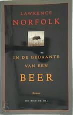 In de gedaante van een beer - Lawrence Norfolk (ISBN 9789023400189)
