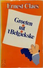 Groeten uit 't Belgiekske - Ernest Claes (ISBN 9031003549)