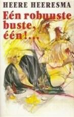 Eén robuuste buste, één! ... - Heere Heeresma (ISBN 9789026951626)