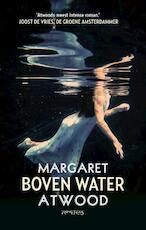 Boven water - Margaret Atwood (ISBN 9789044637755)