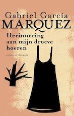 Herinnering aan mijn droeve hoeren - Gabriel Garcia Marquez, Gabriel García Márquez (ISBN 9789029087858)