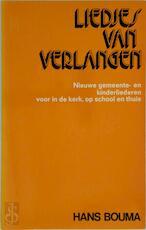 Liedjes van verlangen - Hans Bouma (ISBN 9789021046105)
