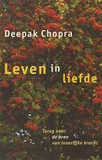 Leven in liefde - Deepak Chopra (ISBN 9789021588544)