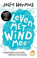 Leven met wind mee - Jelle Hermus (ISBN 9789021572666)